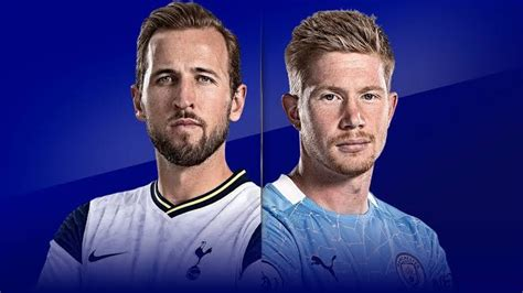 STREAM LIVE: Tottenham Vs Manchester City [Watch Now ...