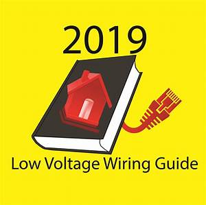 2019 Low Voltage Wiring Guide-new Construction