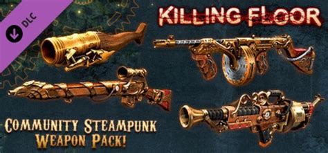 killing floor 2 new weapons killing floor community weapon pack 2 on steam