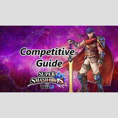 Super Smash Bros For Wii U  Ike Competitive Tutorial Youtube
