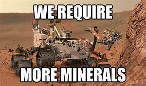 space rover | We Require More Minerals | Know Your Meme