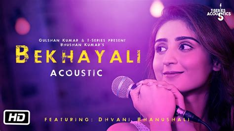 Bekhayali Acoustic By Dhvani Bhanushali Video Song 2019