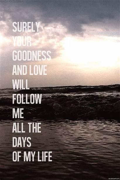 Goodness Follow Surely Days