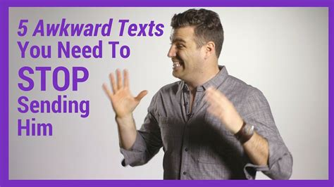to send a 5 awkward texts you need to stop sending him need