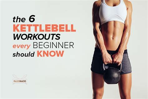 kettlebell workouts beginner kettlebells workout beginners every should know sports