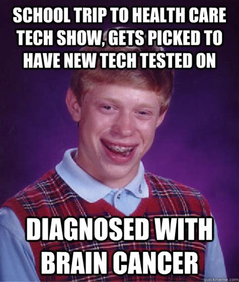Care Meme - school trip to health care tech show gets picked to have new tech tested on diagnosed with