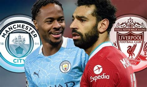 Man City vs Liverpool LIVE: Confirmed team news and ...
