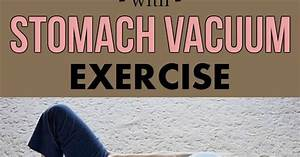 Burn Belly Fat with Stomach Vacuum Exercise - How to do it ...
