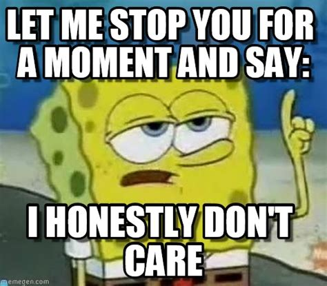 Don T Care Meme - welcome to memespp com