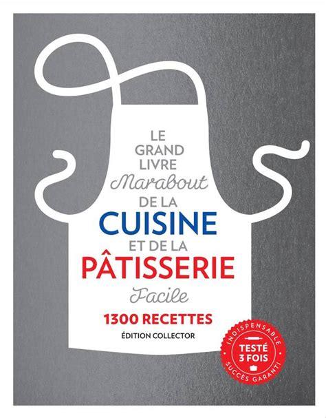 le grand livre marabout de la cuisine facile livre le grand livre marabout de la cuisine et de la