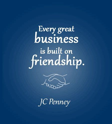 great business  built  friendship quote