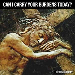 Carry Burdens | My Creator is Amazing | Pinterest
