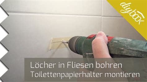 Löcher In Fliesen Bohren  Toilettenpapierhalter Montieren