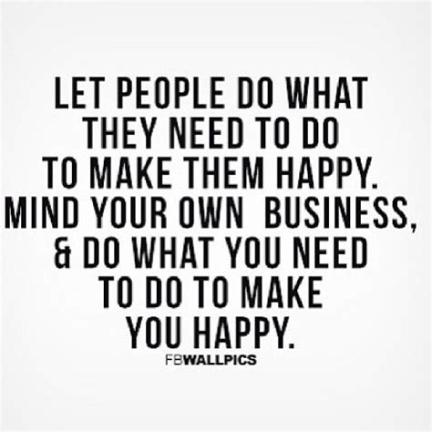Mind Your Business Quotes Mind Your Business Quotes And Sayings Quotesgram