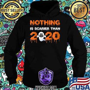 Nothing Is Scarier Than 2020 Ghost Halloween T