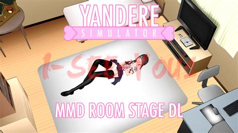 simulation chambre 3d yandere simulator mmd stage yandere chan room dl by i