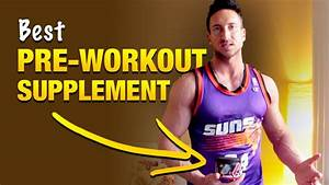 Best Pre Workout Supplement 2015  How To Choose One That Works