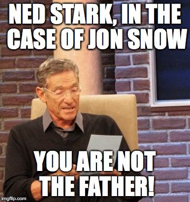 You Are The Father Meme - game of thrones imgflip