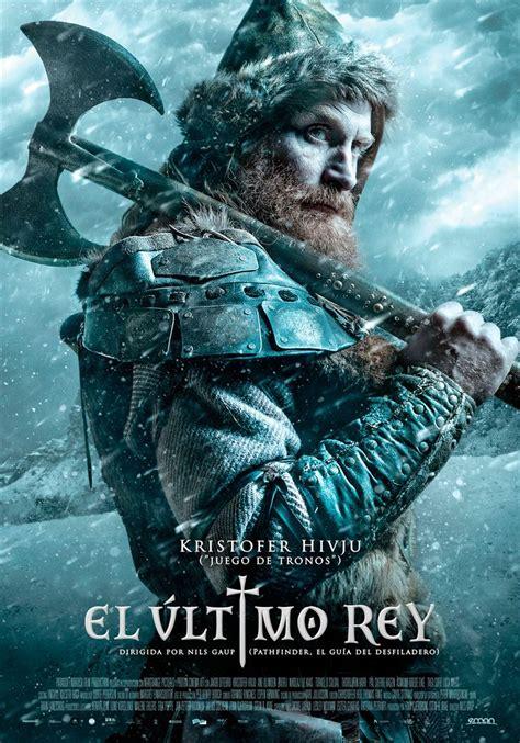 el último rey película 2017 en heraldo ocio