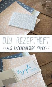 Diy Geschenke Für Den Freund : diy rezeptheft aus tapetenresten n hen schnelle diy geschenkidee kreativfieber diy und ~ Frokenaadalensverden.com Haus und Dekorationen
