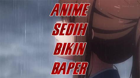 Anime Anime Ini Bisa Bikin Agan Sedih Baper Page4 Kaskus Anime Sedih Bikin Baper Part 2 Bahasanime