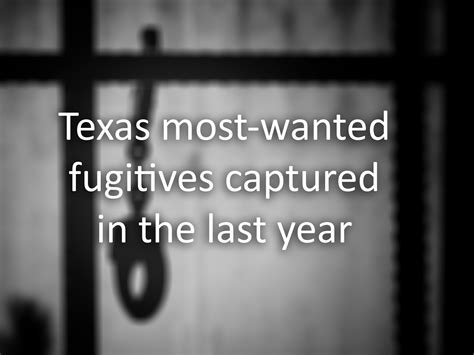 21 Fugitives On Texas 10 Most Wanted List Were Nabbed In