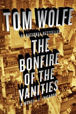Bonfire Of The Vanities Author by Bonfire Of The Vanities By Tom Wolfe 9780312427573