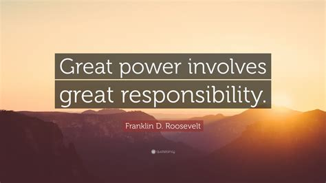franklin  roosevelt quote great power involves great
