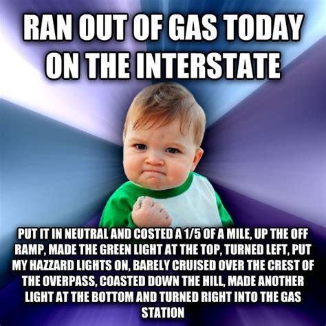 Ran Out Of Gas Meme - livememe com success kid