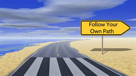 Follow Your Own Path HD Inspirational Wallpapers | HD Wallpapers | ID #40677