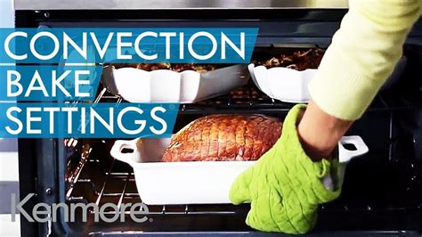 convection oven convection bake setting kenmore youtube