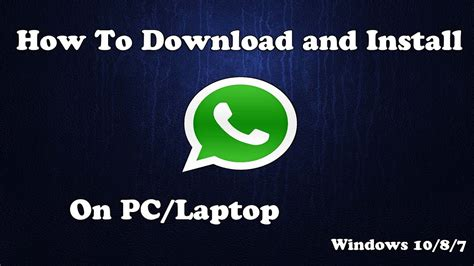 whatsapp for pc laptop windows 10 8 7 for free