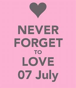 NEVER FORGET TO LOVE 07 July Poster   Jessi   Keep Calm-o ...