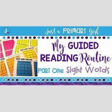 Guided Reading Routine  Part 1  Sight Words  Just A Primary Girl