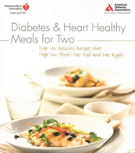 healthy recipes for two diabetes and heart healthy meals for two import it all