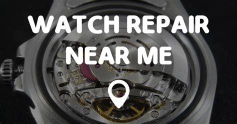 Watch Repair Near Me  Points Near Me