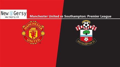 newgersy.com: Manchester United vs Southampton: Premier ...