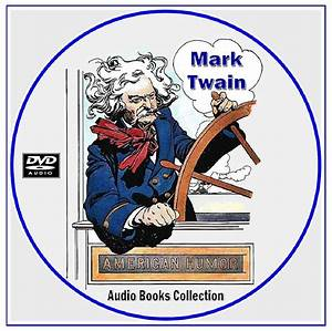 MARK TWAIN ~ 165 Audio Books - Classic Literature ...