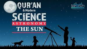Quran and Modern Science - Astronomy - The Sun ...
