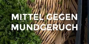 Mittel Gegen Mundgeruch : mittel gegen mundgeruch ~ Udekor.club Haus und Dekorationen
