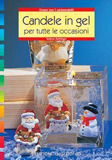 candele gel edizioni borgo casa editrice italiana candele in