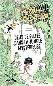 Jeux De Jungle : livre jeux de pistes dans la jungle myst rieuse didier ~ Nature-et-papiers.com Idées de Décoration