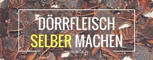 Brotbackautomat Ohne Loch : d rrfleisch selber machen tipps tricks zur herstellung ~ Frokenaadalensverden.com Haus und Dekorationen