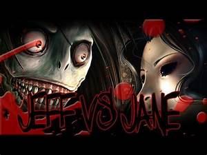 "Go To Sleep - ""Jeff the Killer vs Jane the Killer"" - YouTube  Killer"