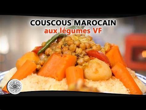 recette de cuisine choumicha choumicha recette de couscous marocain aux légumes vf