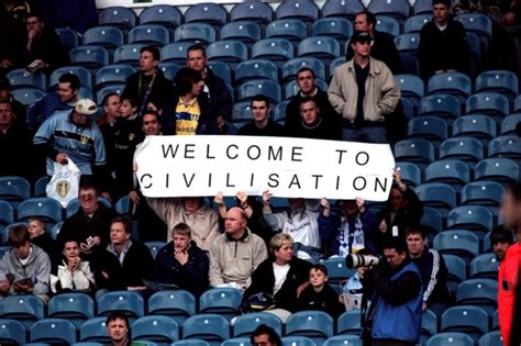 Classic Banners: 'Welcome To Civilisation', Leeds United v ...