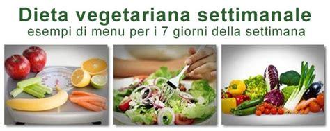alimentazione vegetariana settimanale dieta dimagrante vegetariana per perdere il doppio delle