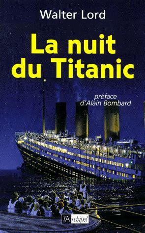 la nuit du titanic de walter lord livraddict