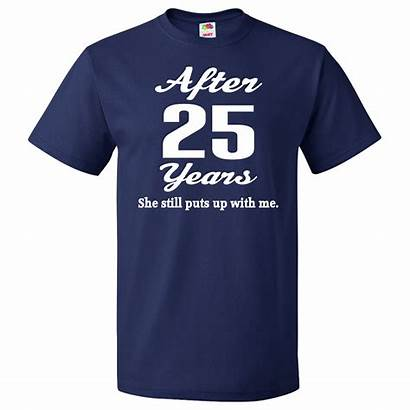 Anniversary Quotes 25th Funny Shirts Shirt Gifts
