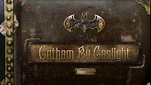 Gotham By Gaslight Game Cancelled Xbox 360 PS3